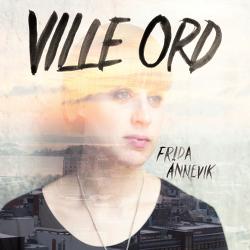 Ville Ord – Frida Ånnevik