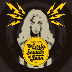 The Early Sounds of Joan – Phone Joan