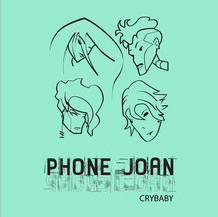 Crybaby – Phone Joan (Single)